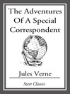The Adventures of a Special Correspondent (eBook): Voyages Extraordinaires Series, Book 38
