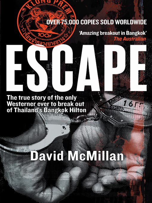 Escape (eBook): The True Story of the Only Westerner Ever to Escape from Thailand's Bangkok Hilton