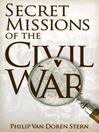 Secret Missions of the Civil War (eBook)
