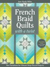 French Braid Quilts with a Twist (eBook): New Variations for Vibrant Strip-Pieced Projects