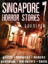 Singapore Horror Stories, Volume 7 (eBook)