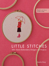 Little Stitches (eBook): 100+ Sweet Embroidery Designs - 12 Projects