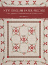 New English Paper Piecing (eBook): A Faster Approach to a Traditional Favourite • 10 Quilted Projects