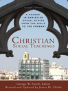 Christian Social Teachings (eBook): A Reader in Christian Social Ethics from the Bible to the Present