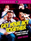 Get Your Act Together (eBook): Writing a Stand-up Comedy Routine