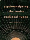 Psychoanalyzing the Twelve Zodiacal Types (eBook)