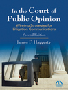 In the Court of Public Opinion (eBook): Strategies for Litigation Communications