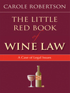 The Little Red Book of Wine Law (eBook): A Case of Legal Issues