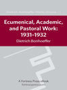 Ecumenical, Academic, and Pastoral Work (eBook): 1931-1934