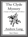 The Clyde Mystery (eBook): A Study in Forgeries and Folklore