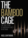 The Bamboo Cage (eBook): The True Story of American P.O.W.'s in Vietnam
