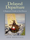 Delayed Departure (eBook): A Beginner's Guide to Soul Rescue