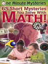 One Minute Mysteries (eBook): 65 Short Mysteries You Solve With Math!