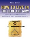 How To Live In The Here And Now (eBook)