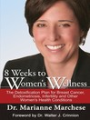 8 Weeks to Women's Wellness (eBook): The Detoxification Plan for Breast Cancer, Endometriosis, Infertility, and Other Women's Health Conditions