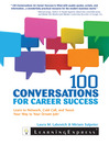 100 Conversations for Career Success (eBook): Learn to Network, Cold Call, and Tweet Your Way to Your Dream Job