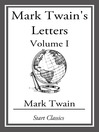 Mark Twain's Letters (eBook): Volume I