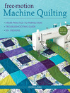 Free-Motion Machine Quilting (eBook): From Practice to Perfection • Troubleshooting Guide • 50+ Designs