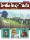 Creative Image Transfer—Any Artist, Any Style, Any Surface (eBook): 16 New Mixed-Media Projects Using TAP Transfer Artist Paper