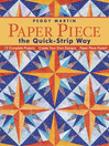 Paper Piece the Quick-Strip Way (eBook): 12 Complete Projects - Create Your Own Designs - Paper Piece Faster!