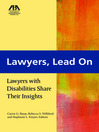 Lawyers, Lead On (eBook): Lawyers with Disabilities Share Their Insights