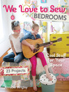 We Love to Sew - Bedrooms (eBook): 23 Projects - Cool Stuff for Your Space