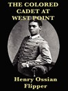 The Colored Cadet at West Point (eBook)