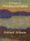 Echoes of Perennial Wisdom (eBook): A New Translation with Selected Letters