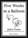 Five Weeks in a Balloon (eBook): Voyages Extraordinaires Series, Book 1