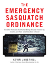Emergency Sasquatch Ordinance (eBook): And Other Real Laws that Human Beings Actually Dreamed Up