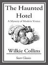 The Haunted Hotel (eBook): A Mystery of Modern Venice