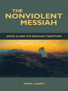 The Nonviolent Messiah (eBook): Jesus, Q, and the Enochic Tradition