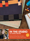 In the Studio with Angela Walters (eBook): Machine-Quilting Design Concepts, Add Movement, Contrast, Depth & More