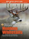 Boone and Crockett Club's Complete Guide to Hunting Whitetails (eBook): Deer Hunting Tips Guaranteed to Improve Your Success in the Field