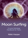 Moon Surfing (eBook): A Lunar Astrology Handbook for Teens