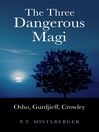 The Three Dangerous Magi (eBook): Osho, Gurdjieff, Crowley