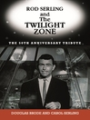 Rod Serling and The Twilight Zone (eBook): The 50th Anniversary Tribute
