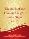 The Book of the Thousand Nights and a Night, Vol. IX (eBook)