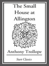 The Small House at Allington (eBook): Chronicles of Barsetshire Series, Book 5