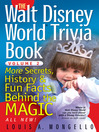 The Walt Disney World Trivia Book (eBook): More Secrets, History & Fun Facts Behind the Magic