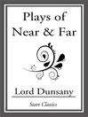 Plays of Near & Far (eBook)