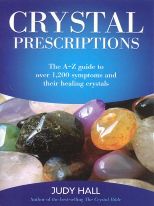 Crystal Prescriptions (eBook): The A-Z Guide to Over 1,200 Symptoms and Their Healing Crystals