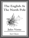 The English at the North Pole (eBook): Adventures of Captain Hatteras Series, Book 1