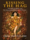 Kissing the Hag (eBook): The Dark Goddess and the Unacceptable Nature of Women