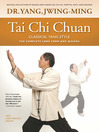 Tai Chi Chuan—Classical Yang Style (eBook): The Complete Long Form and Qigong