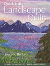 Quick Little Landscape Quilts (eBook): 24 Easy Techniques to Create a Masterpiece
