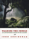 Walking the Jungle (eBook): An Adventurer's Guide to the Amazon