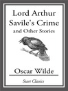 Lord Arthur Savile's Crime (eBook): And Other Stories
