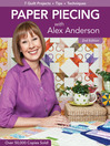 Paper Piecing with Alex Anderson (eBook): 7 Quilt Projects • Tips • Techniques