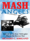 MASH Angels (eBook): Tales of an Air-Evac Helicopter Pilot in the Korean War